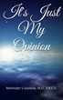 New Book, 'It's Just My Opinion,' Shines Critical Light on Our Judicial System