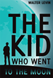 New Book, 'The Kid Who Went To The Moon,' Tells Entertaining Story of...