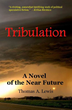 Critical Acclaim Greets TRIBULATION: A Novel of the Near Future