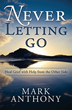 Never Letting Go by Mark Anthony, The Psychic Lawyer™