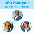 Tune In to New Educational SEO Hangout For Printing Companies