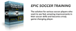 Epic Soccer Training Program Review – Easy Ways To Improve Soccer...