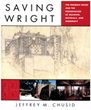 Jeffrey M. Chusid, Saving Wright: The Freeman House and the Preservation of Meaning, Materials, and Modernity (W.W. Norton & Company Press, 2011)