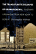 Christopher Klemek, The Transatlantic Collapse of Urban Renewal: Postwar Urbanism from New York to Berlin (University of Chicago Press, 2011)