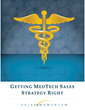 Getting MedTech Sales Strategy Right, a white paper from Sales...