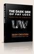 Dark Side Of Fat Loss Review | Exposes How To Lose Weight Safely -...