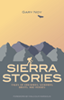 Book Cover – Sierra Stories: Tales of Dreamers, Schemers, Bigots and Rogues.  Photo courtesy of Sierra College Press.