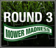 Big Brands Fall in Second Round of Mower Madness