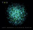 """Two,"" the new duo CD by bassist Jeff Denson and clarinetist Claudio Puntin."