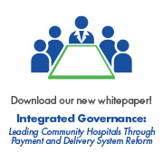 Integrated Governance White Paper for Community Hospitals