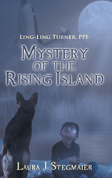 """Ling-Ling Turner, PPI: Mystery of the Rising Island"" by Laura J. Stegmaier"