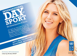 UNDP Goodwill Ambassador and Tennis Superstar Maria Sharapova joins the team to celebrate the first ever International Day of Sport for Development and Peace