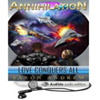 "Space Opera Science Fiction ""Annihilation: Love Conquers All""..."