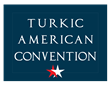 4th Annual Turkic American Convention: Energy, Trade & Development