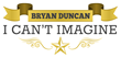 "Bryan Duncan Releases ""I Can't Imagine"" Video"