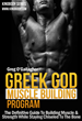 Greek God Muscle Building Program Review | Greg O'gallagher's Methods...
