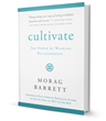 Cultivate - The Power of Winning Relationships