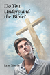 'Do You Understand the Bible?' Asks and Answers the Tough Questions