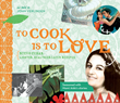 To Cook Is To Love: Nuevo Cuban--Lighter Healthier Latin Recipes, Out...