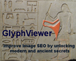 GlyphViewer improves your image SEO by translating text. Ancient Egyptian Hieroglyph support included.