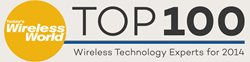 The Top 100 Wireless Technology Experts list for 2014   highlights the top wavemakers in the wireless industry.