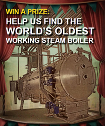 If you think you work with the oldest boiler in the land, please send your submission