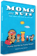 Amy Vansant's MOMS ARE NUTS Offers Hilarious Essays Just In Time...