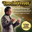 Special Prayer Master Energy Transmissions™ - Entering into Its...