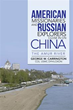'American Missionaries and Russian Explorers Close in on China' Looks...