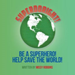 'SUPERDORIGHT!' educates children about conservation