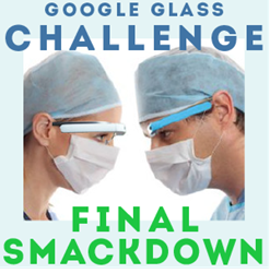 Google Glass Challenge Final Smackdown