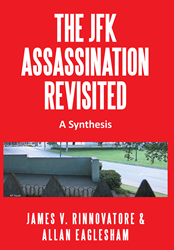 "The JFK Assassination Revisited"" by James Rinnovatore analyzes..."