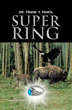 New Novel 'Super Ring' Blends Reality, Supernatural