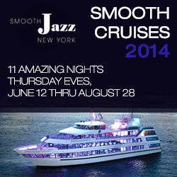 The Smoonth Cruises, NYC's popular contemporary jazz series, return to NY Harbor for their 17th summer season.