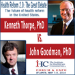 A Rare Face-Off Between Policy Influencers John Goodman, PhD Versus...