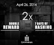 GAWMiners to Double All Customers' Mining Hashing Power for a Week On April 26th, 2014