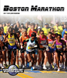 Boston Marathon – First in New Scobre Series - World's Greatest...