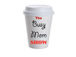 The Busy Mom Show