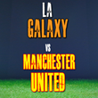 LA Galaxy vs Manchester United Tickets at Rose Bowl in Pasadena, CA on...