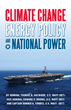 Ill-Considered Energy Policies Threaten U.S. Military, U.S. Navy...
