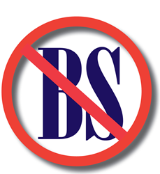 "NO ""BS""—BAD SERVICE, BAD SOLUTIONS"
