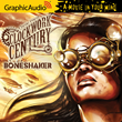 GraphicAudio® Releases First Steampunk Series: CLOCKWORK CENTURY...