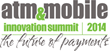 The second annual ATM & Mobile Innovation Summit will take place Sept. 10-12, 2014 in Washington, DC.