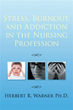 Readers Are Made Aware of Stress and Addiction in Nursing Profession