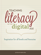"New book from ISTE, ""Teaching Literacy in the Digital Age: Inspiration for All Levels and Literacies"""