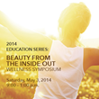Hotze Health & Wellness Center Announces Beauty from the Inside Out Wellness Symposium on May 3, 2014 in Houston, Texas