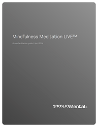 Mental Workout's Mindfulness Meditation group facilitation guide