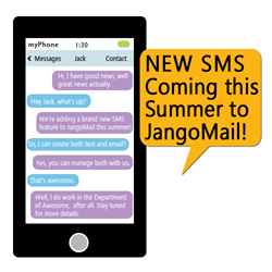 JangoMail SMS coming this summer!