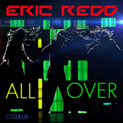 Eric Redd- All Over - Carrillo Music