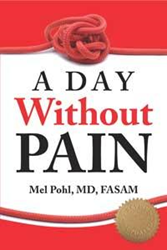 A Day Without Pain – Mel Pohl, MD, FASAM &